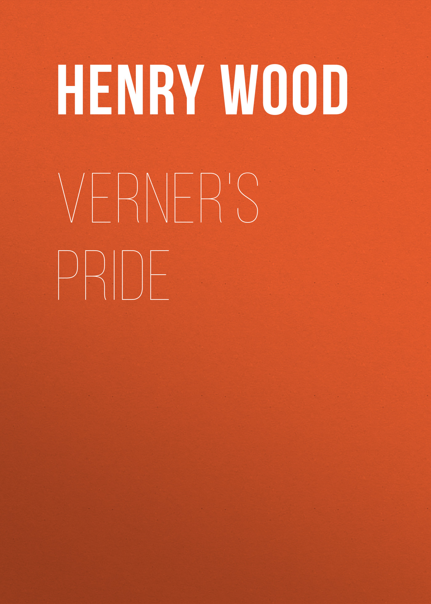 Henry Wood Verner's Pride henry wood verner s pride