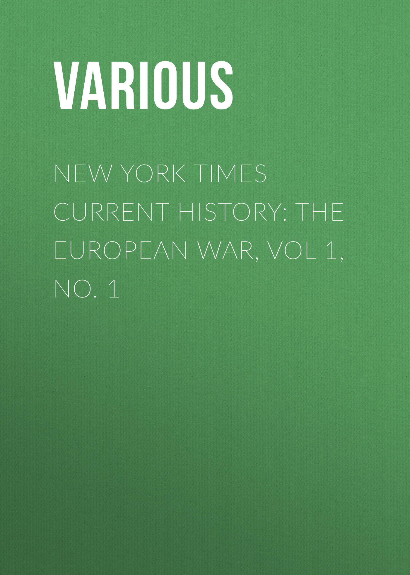 Various New York Times Current History: The European War, Vol 1, No. 1 new 10 1