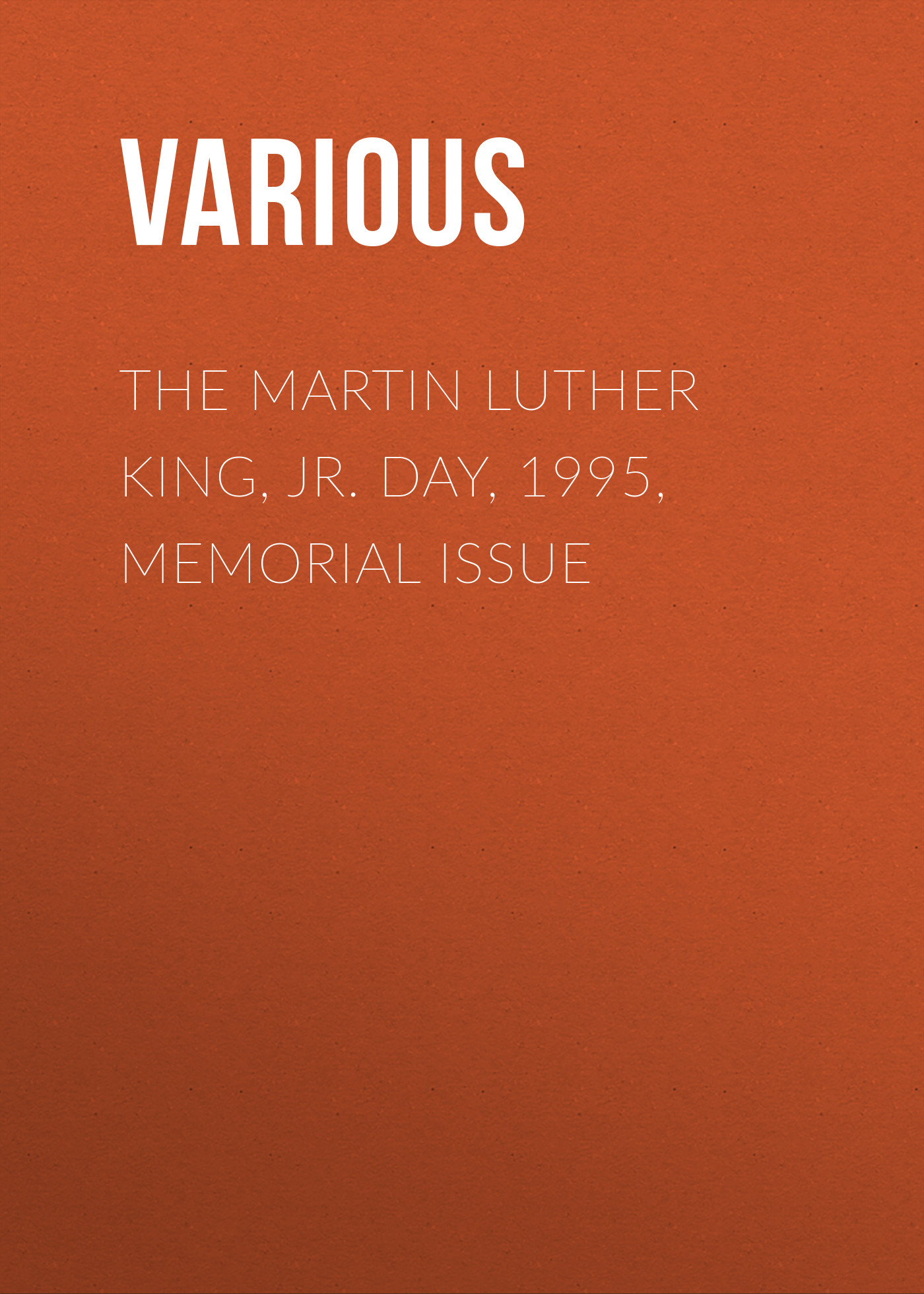 Various The Martin Luther King, Jr. Day, 1995, Memorial Issue martin luther king jr and the march on washington
