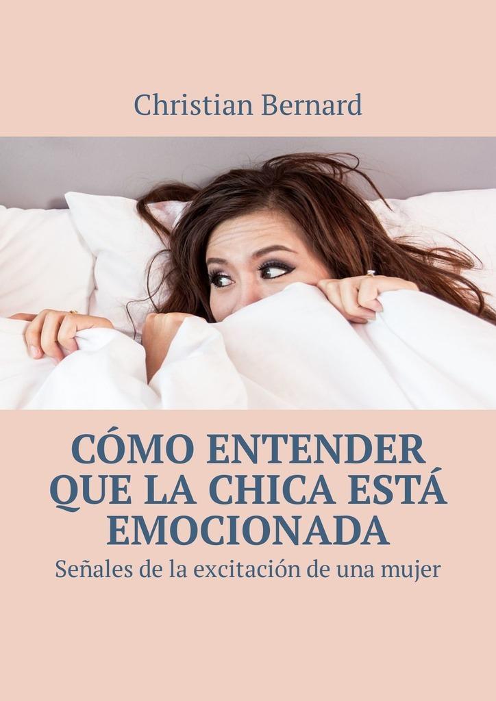 Christian Bernard Cómo entender que la chica está emocionada. Señales de la excitación de una mujer блузка chica tc16