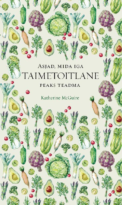 Katherine McGuire Asjad, mida iga taimetoitlane peaks teadma цена и фото