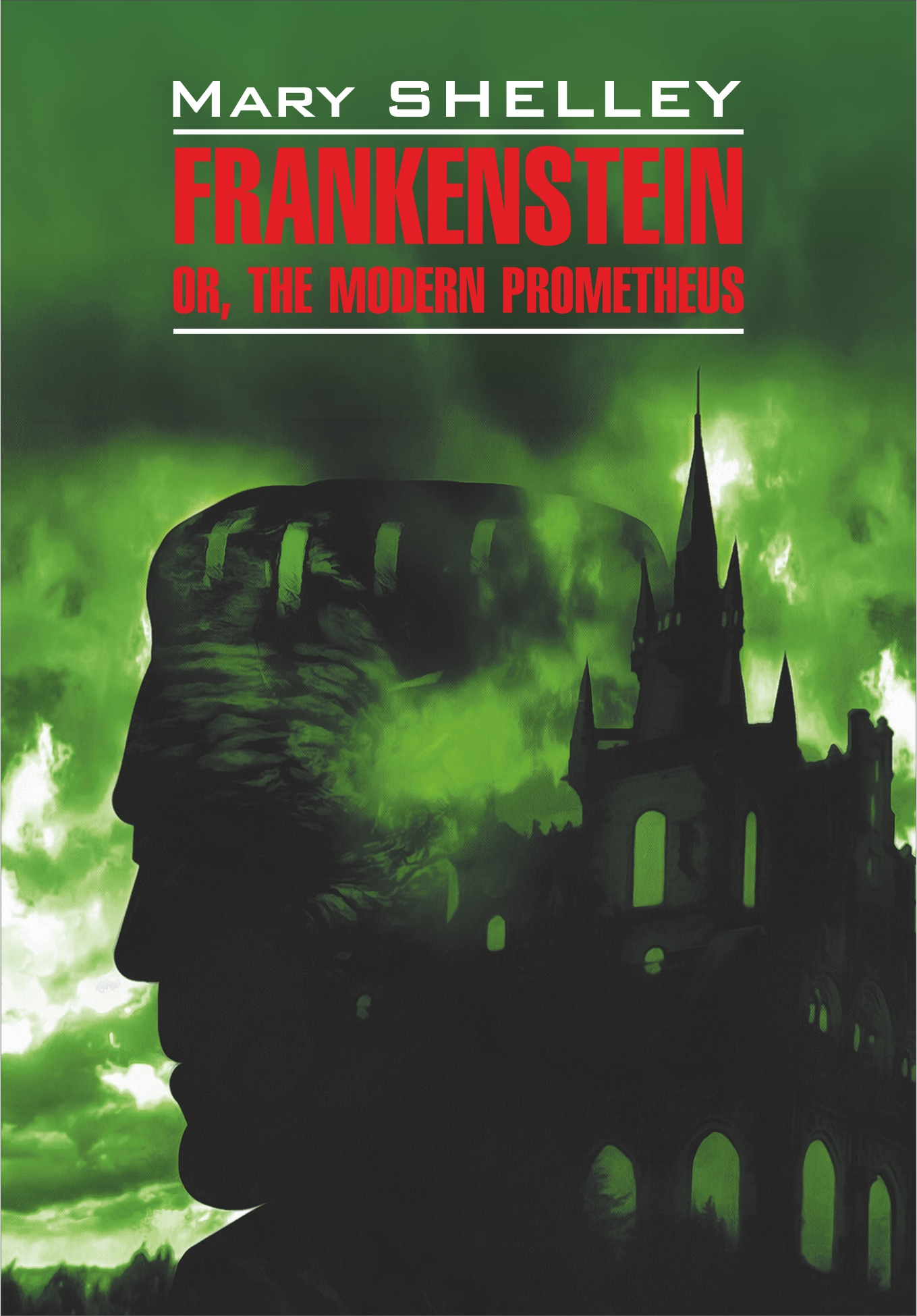 Мэри Шелли Frankenstein, or The Modern Prometheus / Франкенштейн, или Современный Прометей. Книга для чтения на английском языке мэри шелли франкенштейн или современный прометей frankenstein or the modern prometheus метод комментированного чтения