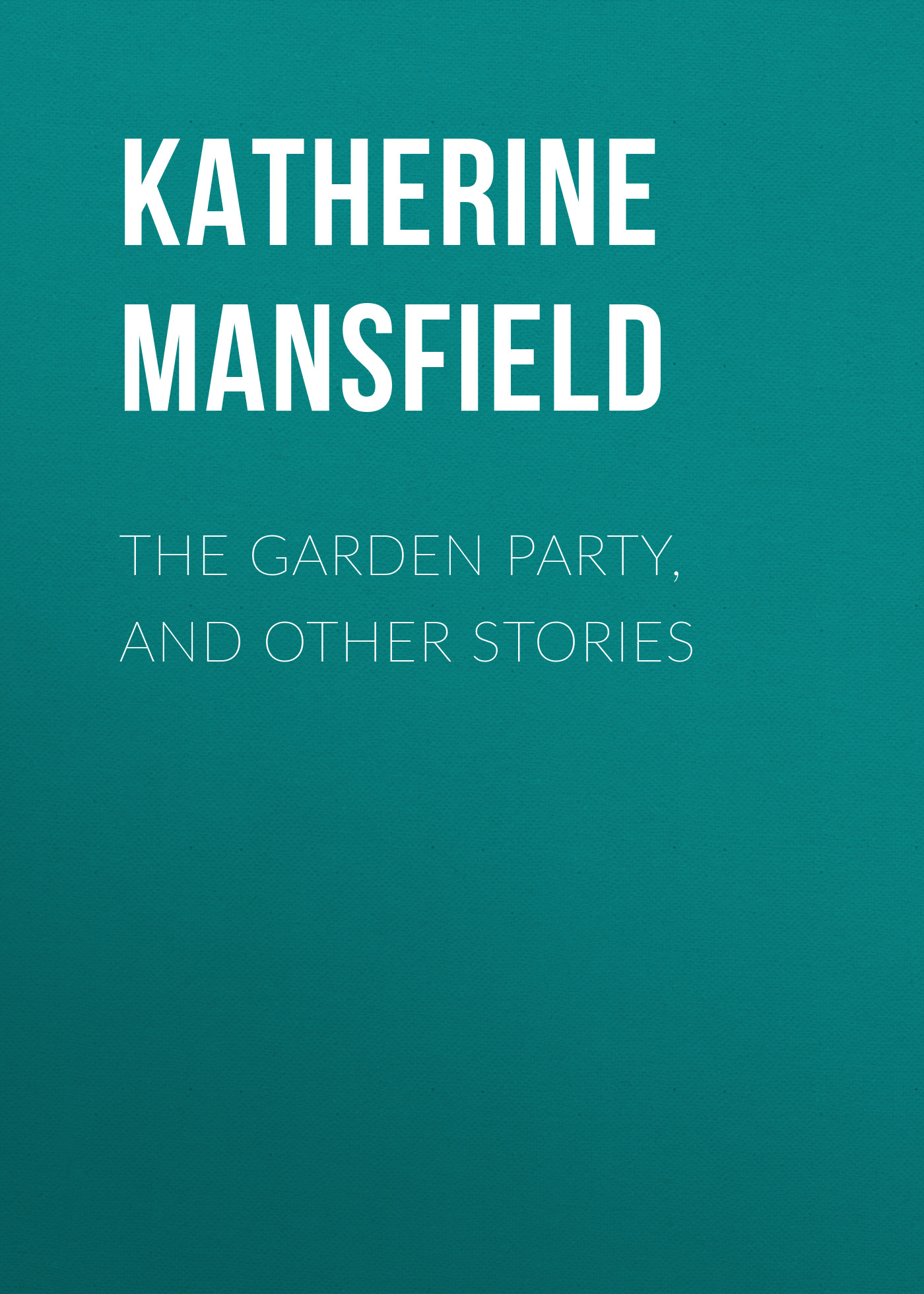 лучшая цена Katherine Mansfield The Garden Party, and Other Stories