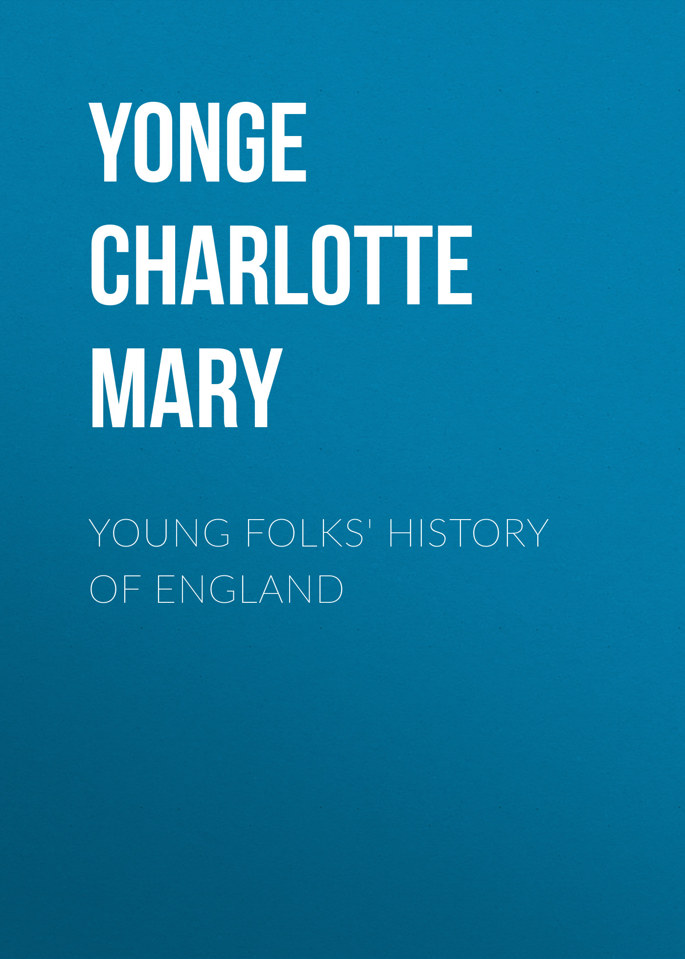 Yonge Charlotte Mary Young Folks' History of England yonge charlotte mary history of france