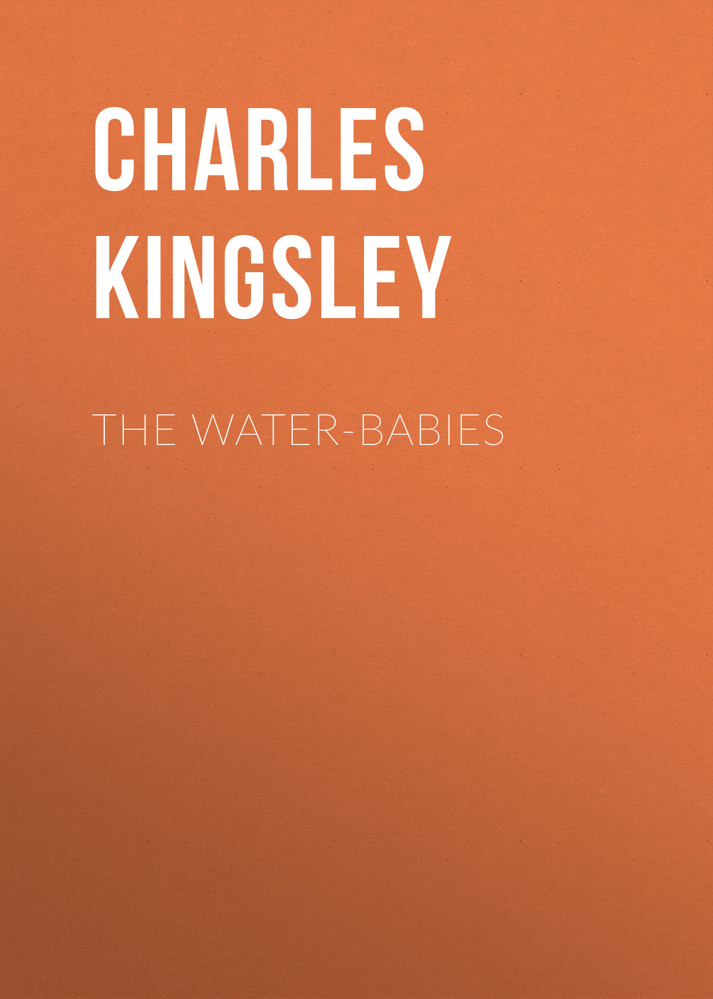 Charles Kingsley The Water-Babies charles kingsley the roman and the teuton