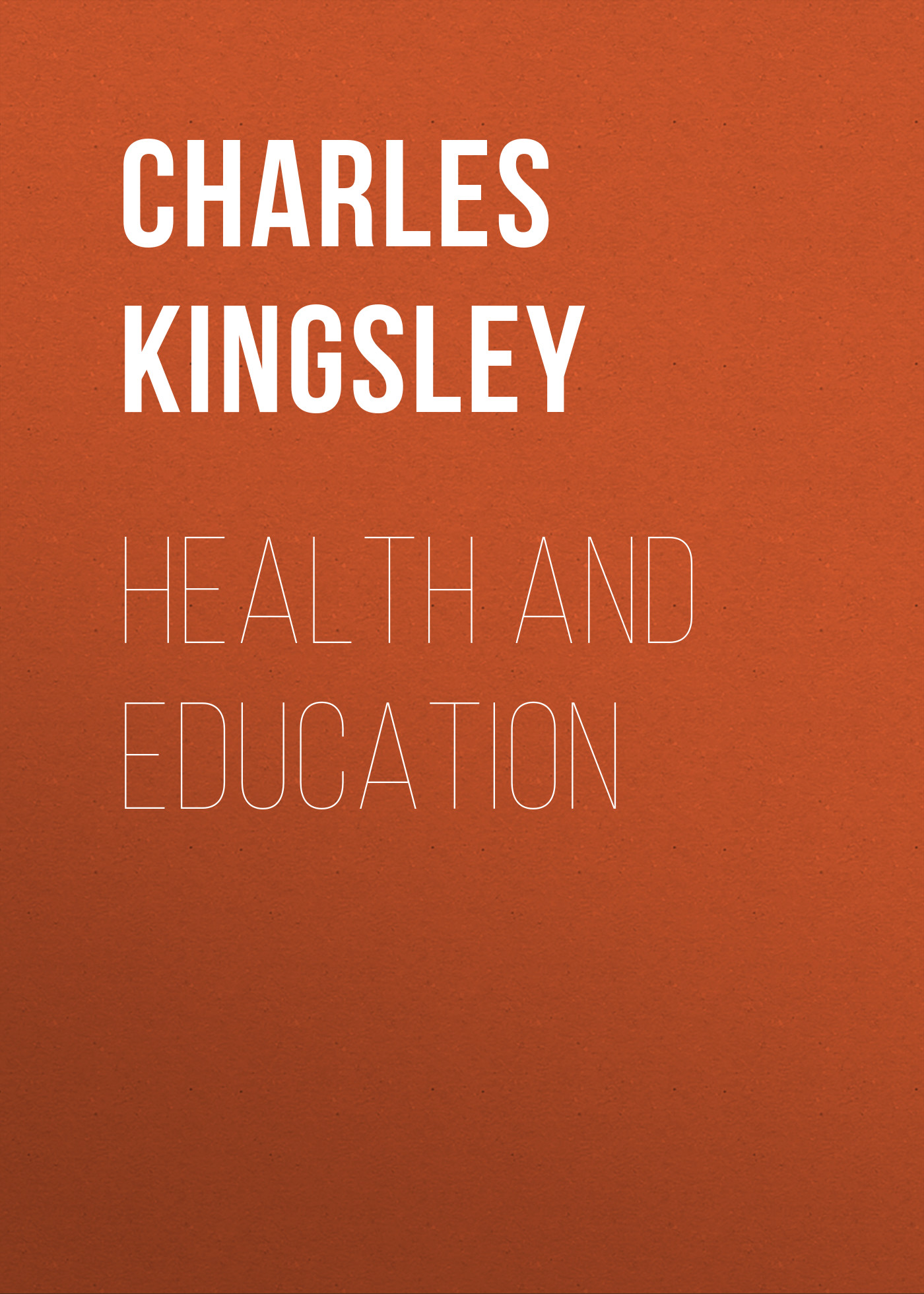 Charles Kingsley Health and Education hiv related health education