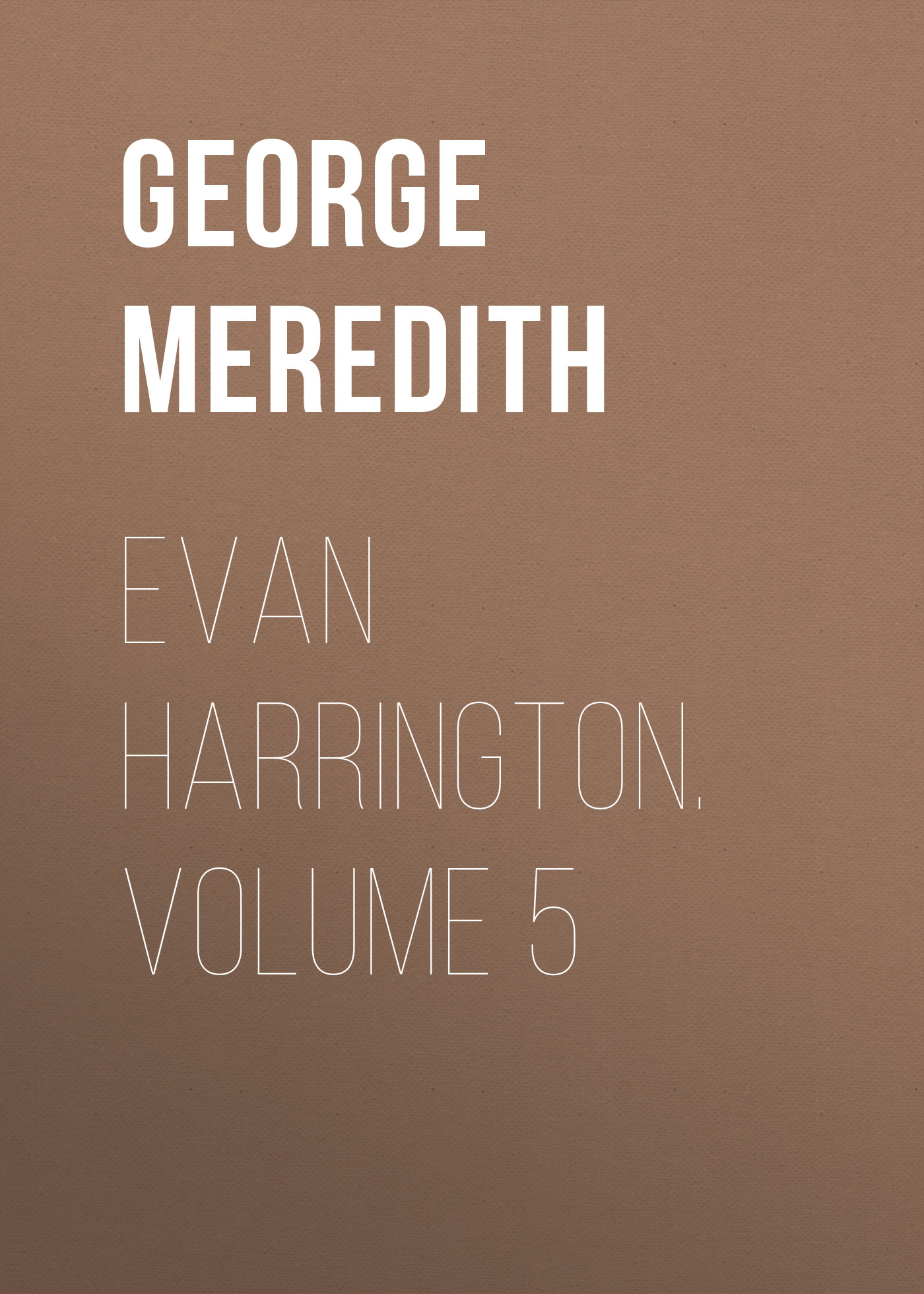 George Meredith Evan Harrington. Volume 5 цена и фото