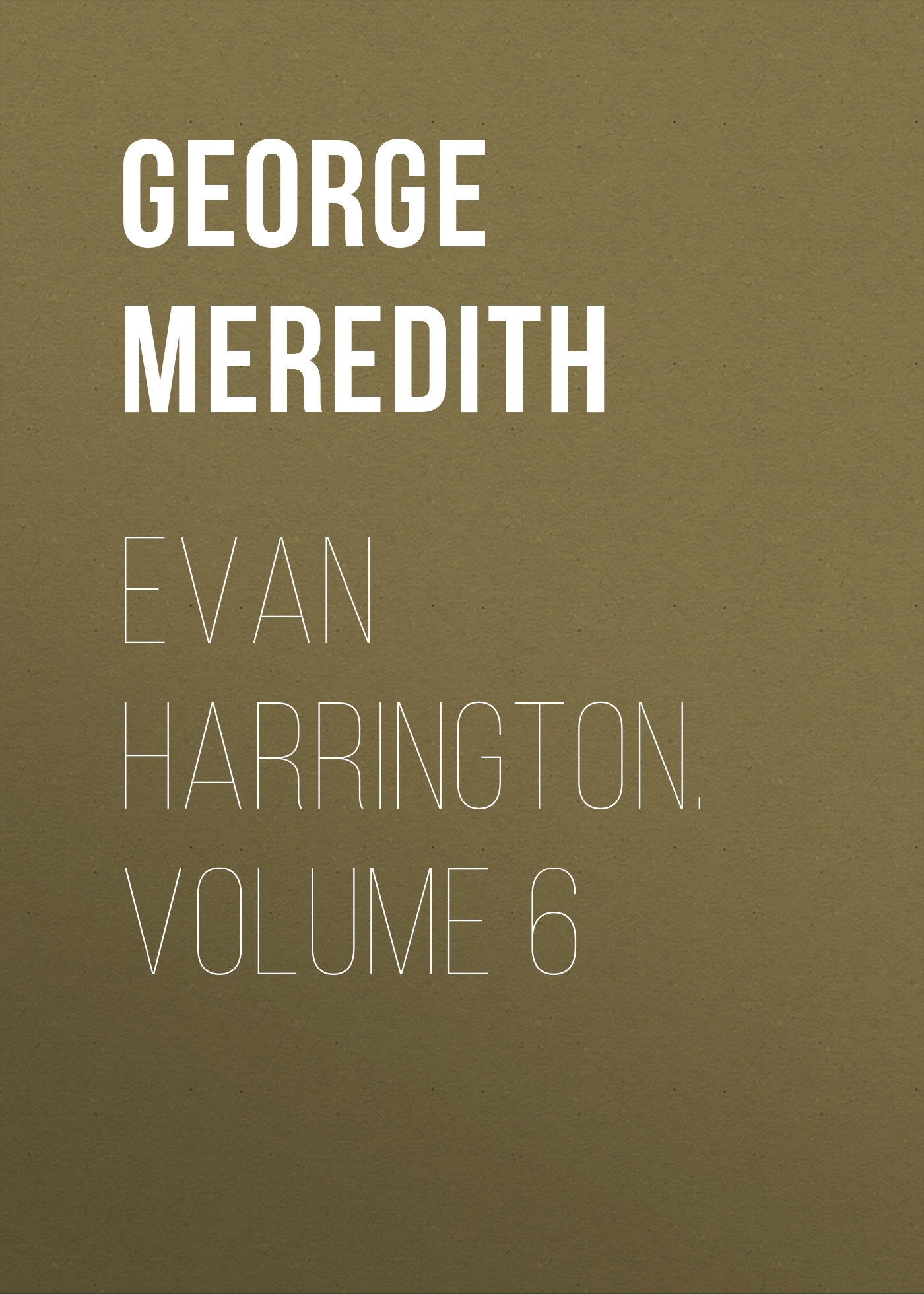 George Meredith Evan Harrington. Volume 6 цена и фото