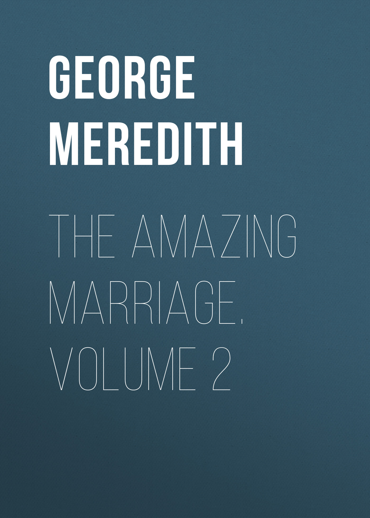 The Amazing Marriage. Volume 2