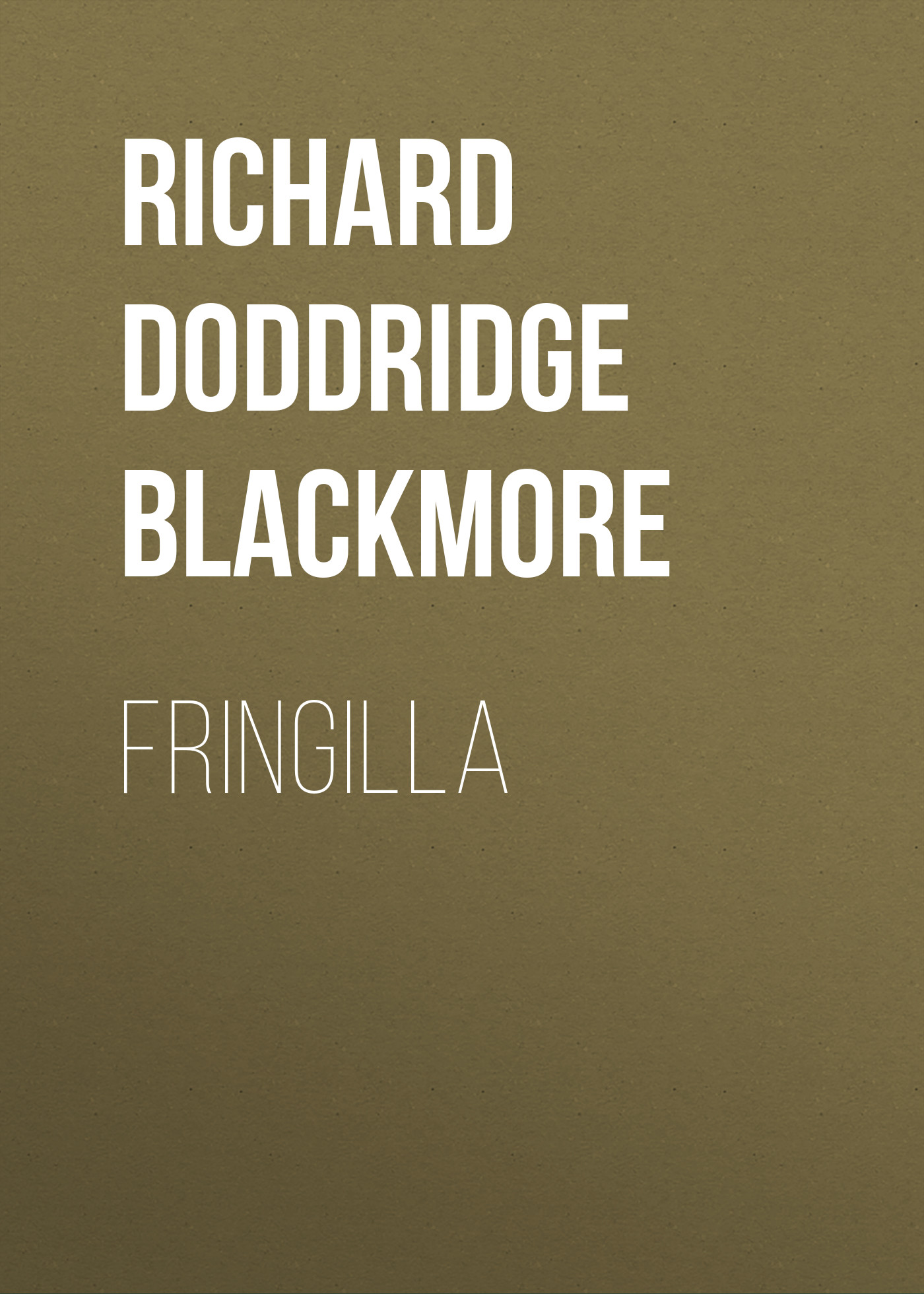 Richard Doddridge Blackmore Fringilla blackmore richard doddridge clara vaughan volume 1 of 3