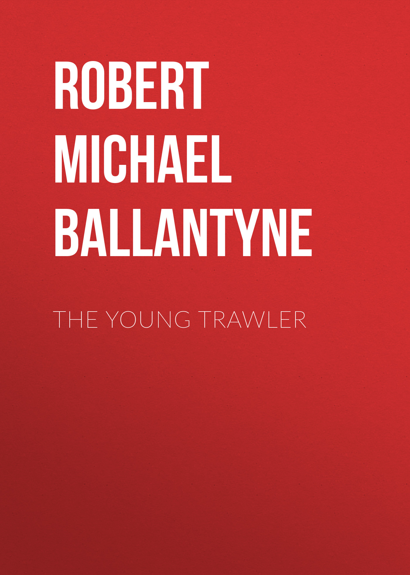 лучшая цена Robert Michael Ballantyne The Young Trawler