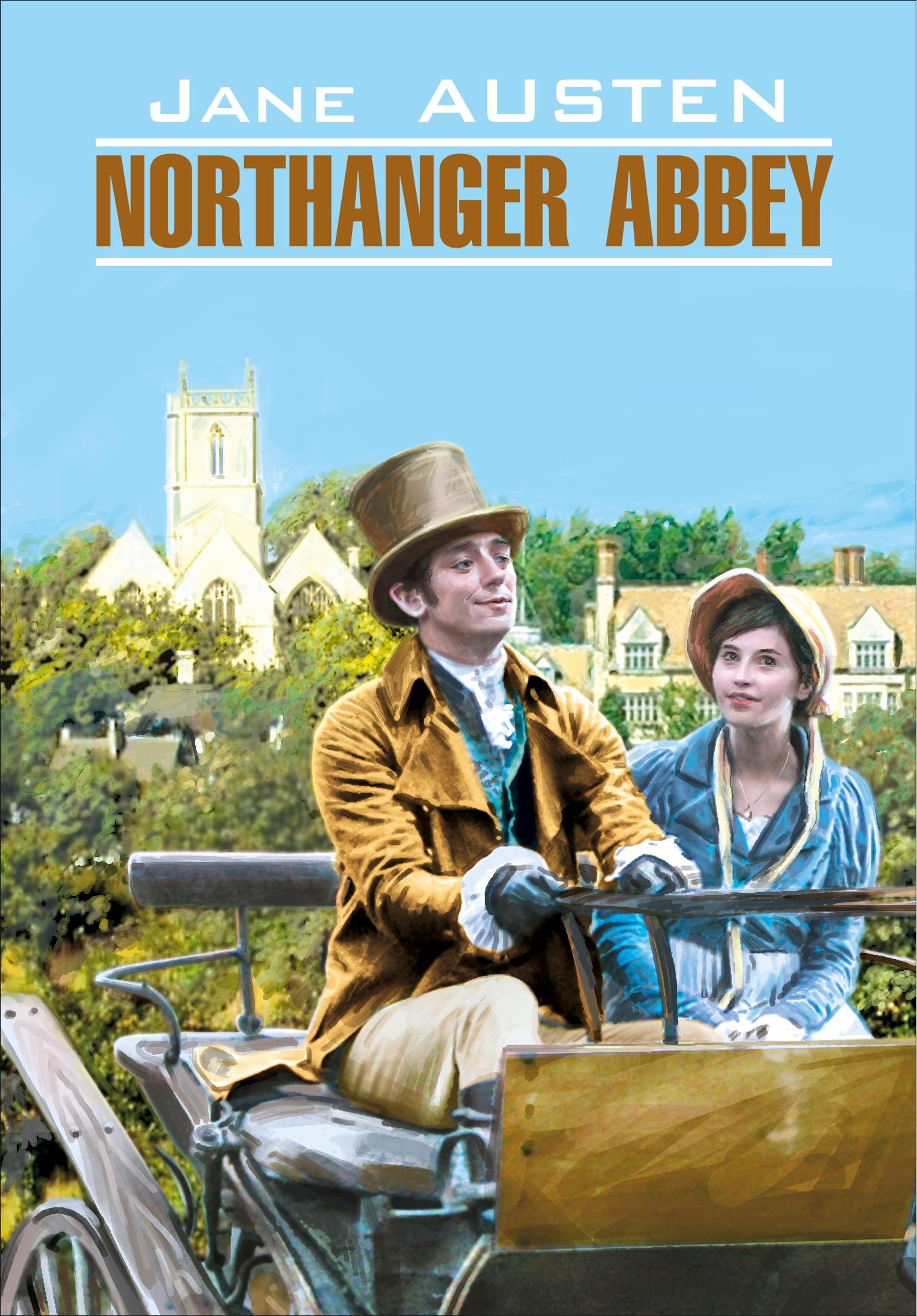 Джейн Остин Northanger Abbey / Нортенгерское аббатство. Книга для чтения на английском языке остен джейн нортенгерское аббатство