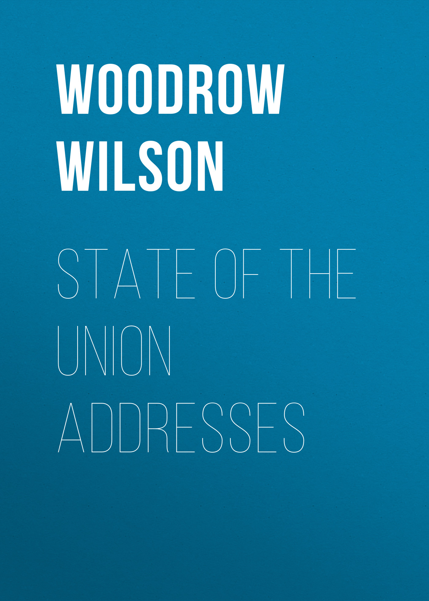 Фото - Woodrow Wilson State of the Union Addresses woodrow wilson divison and reunion 1829 1889
