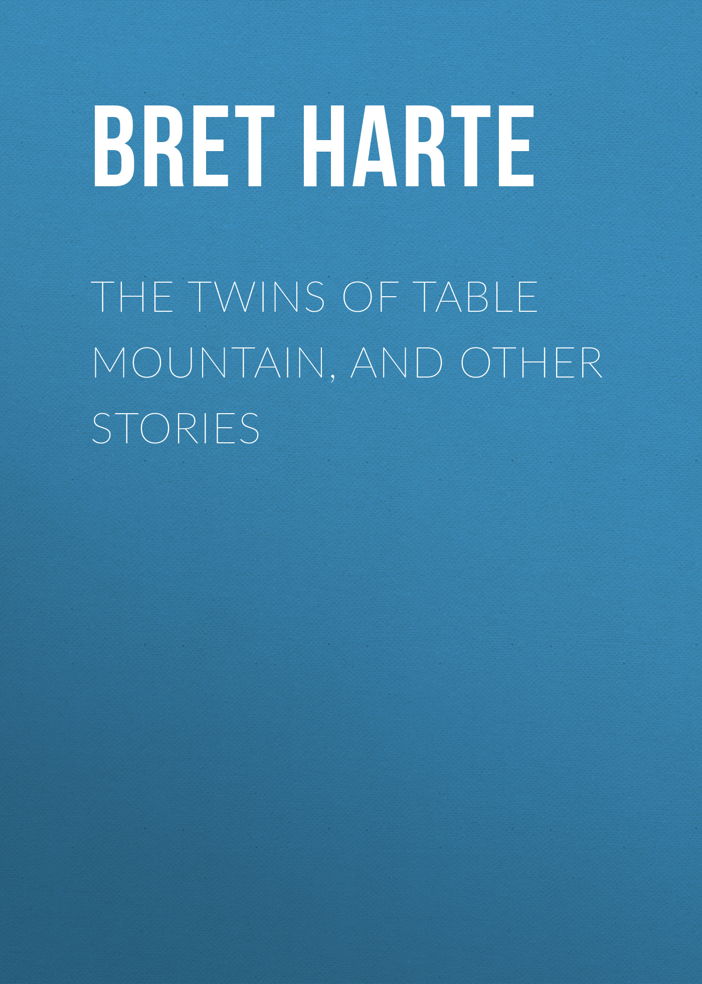 Bret Harte The Twins of Table Mountain, and Other Stories carole halston because of the twins