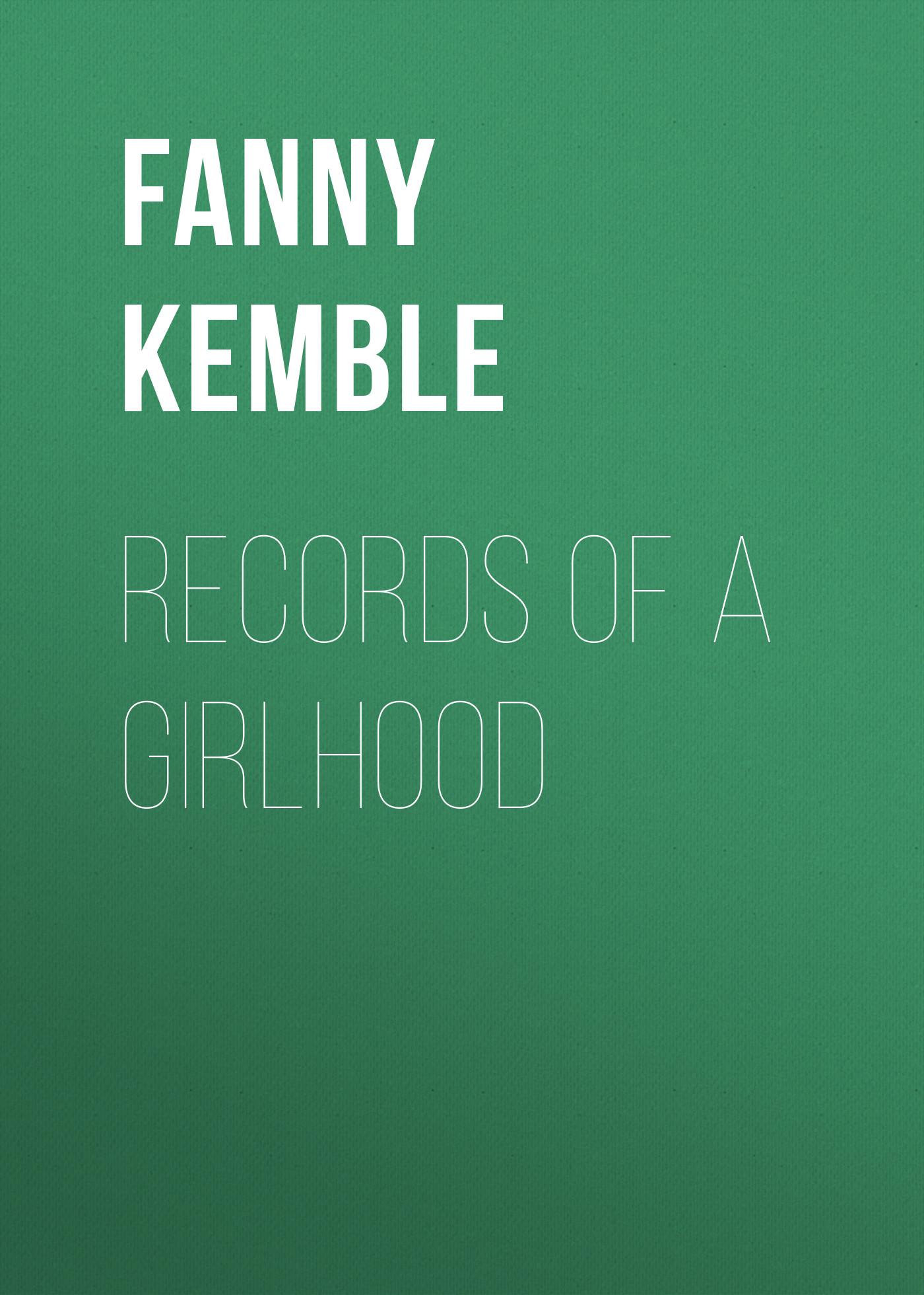 Fanny Kemble Records of a Girlhood босоножки girlhood girlhood gi021awbrii8