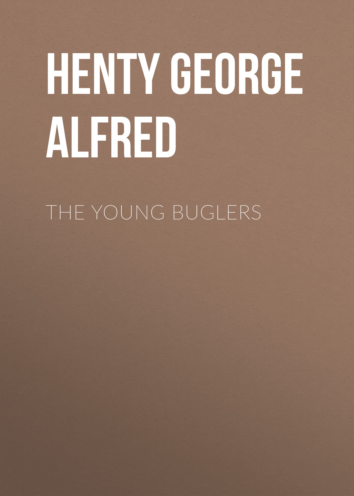 лучшая цена Henty George Alfred The Young Buglers