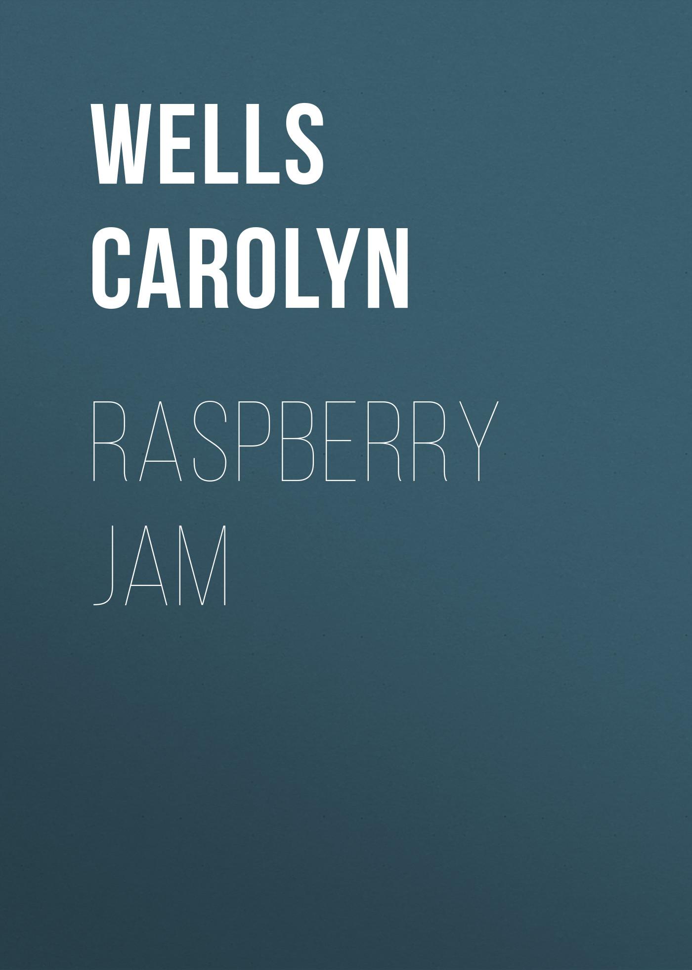 Wells Carolyn Raspberry Jam wells carolyn a parody anthology