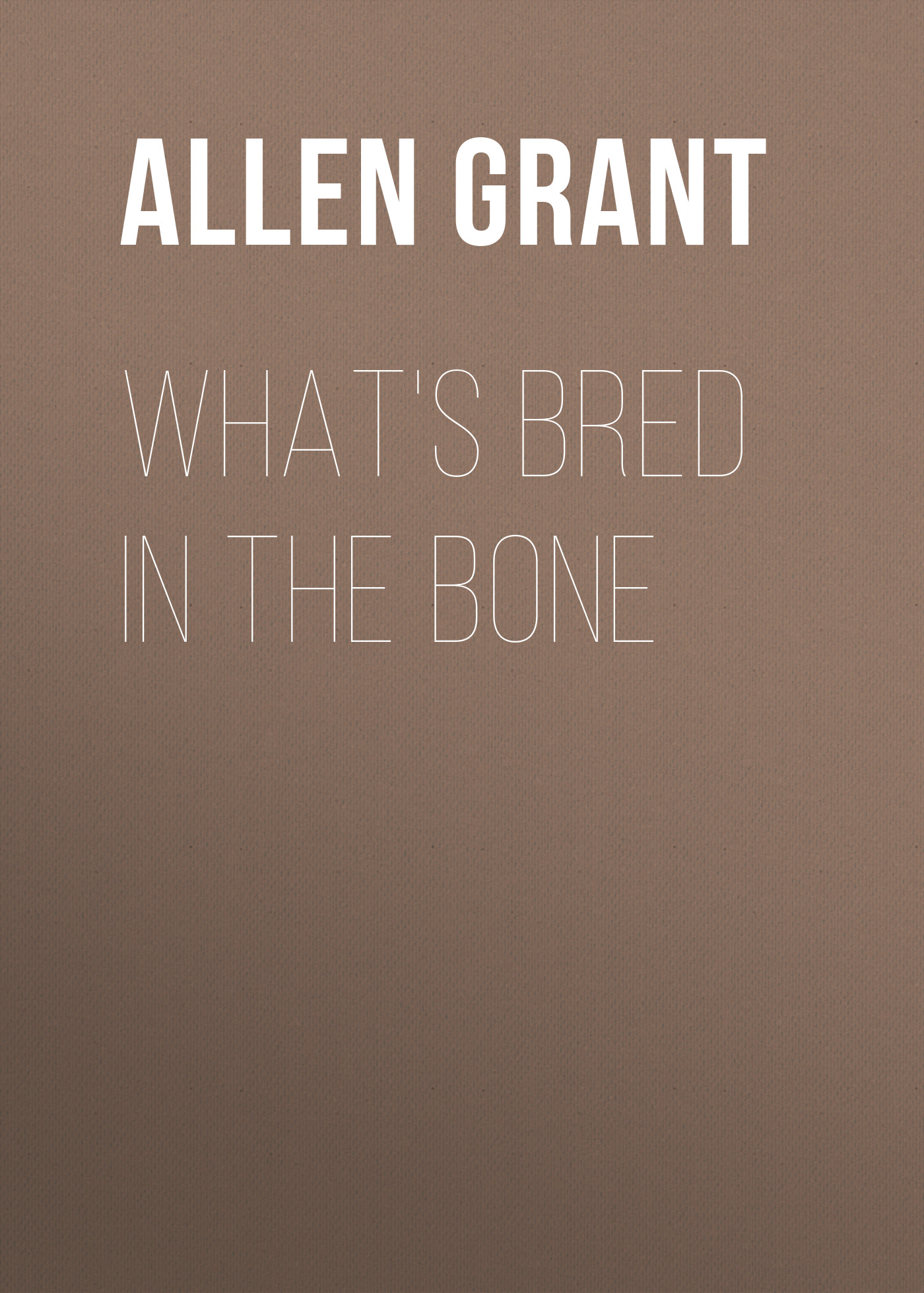 Allen Grant What's Bred in the Bone heterogeneity in matching grant effects