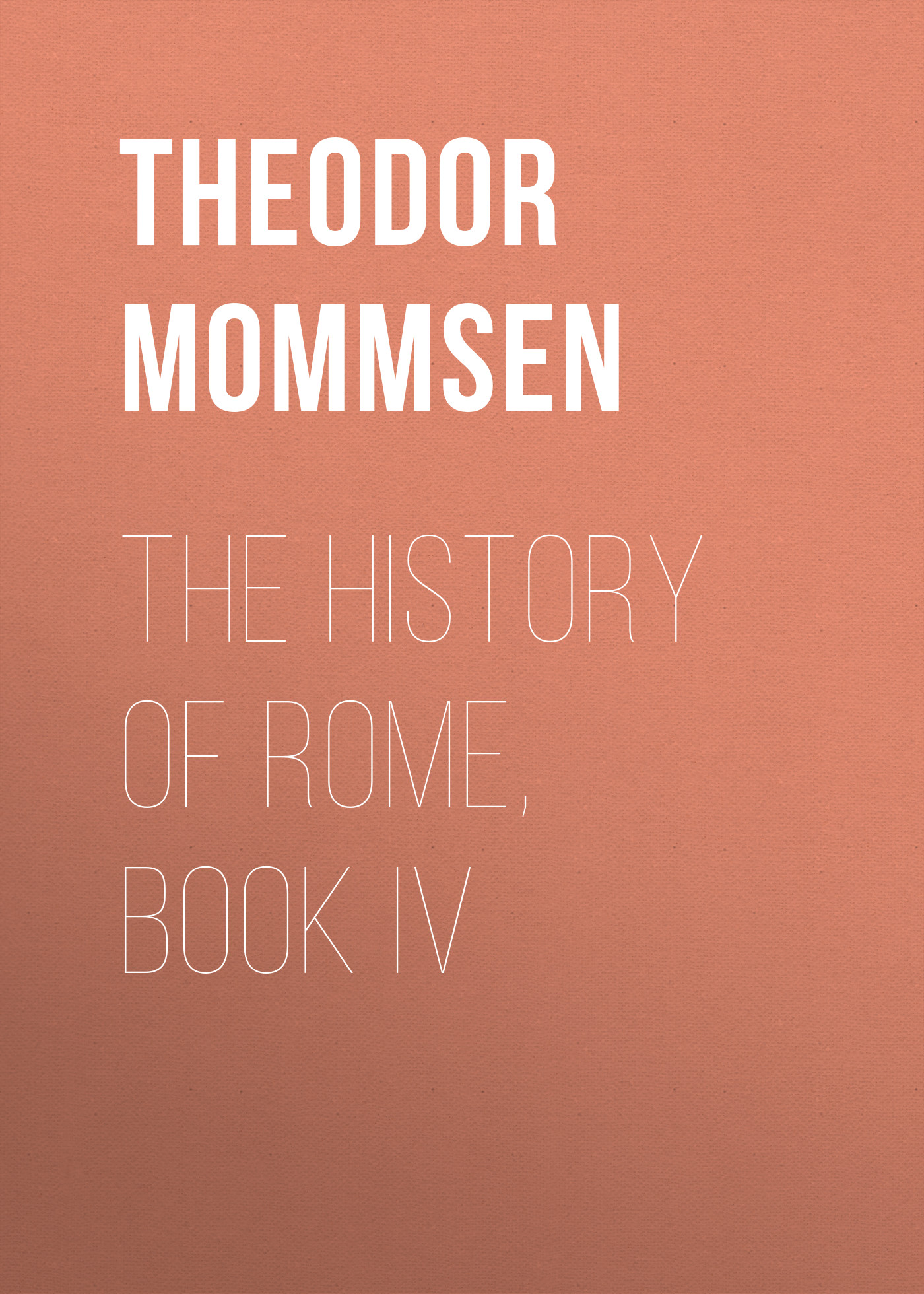 Theodor Mommsen The History of Rome, Book IV цена и фото