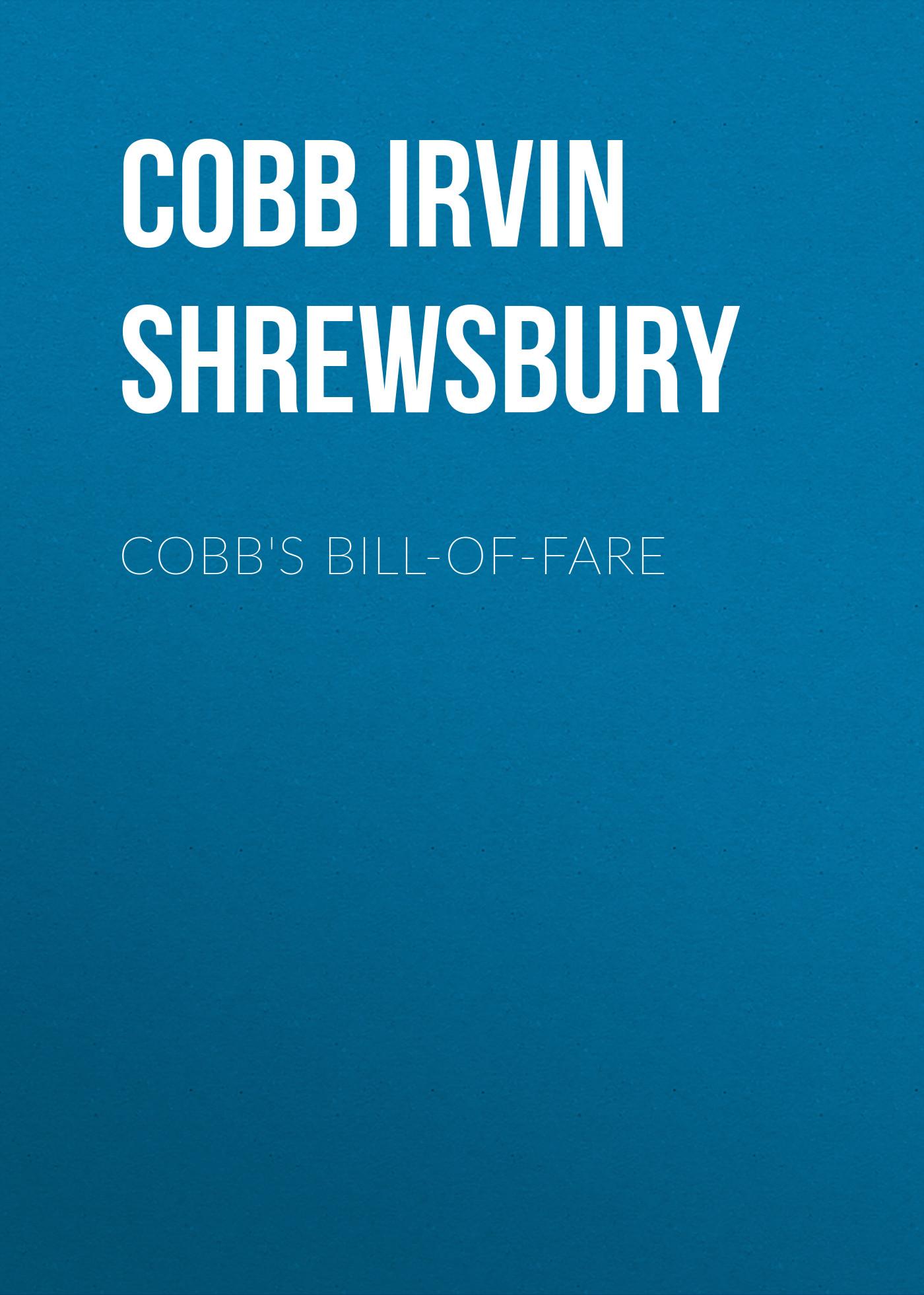 Cobb Irvin Shrewsbury Cobb's Bill-of-Fare vincent cobb revelation