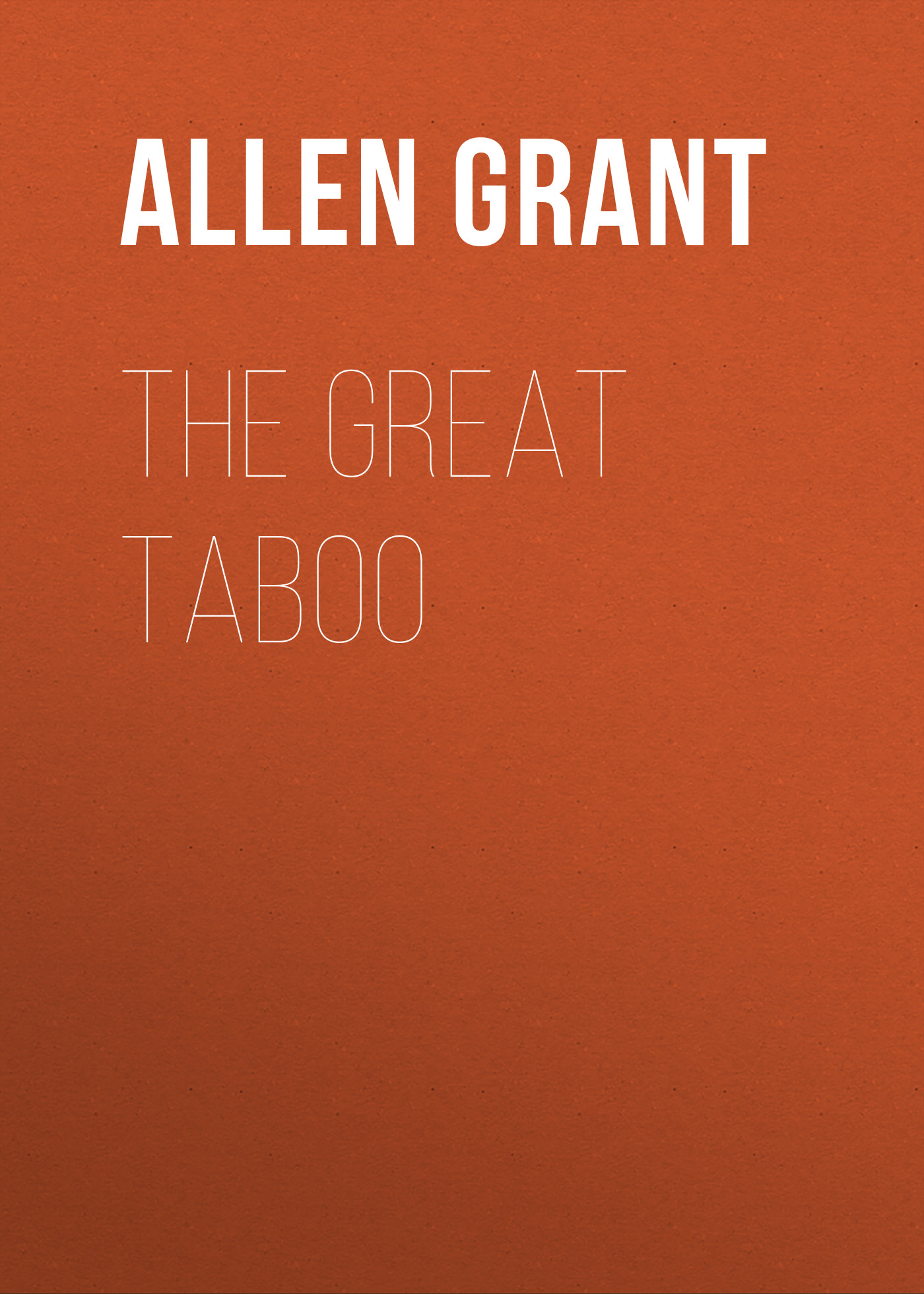 Allen Grant The Great Taboo
