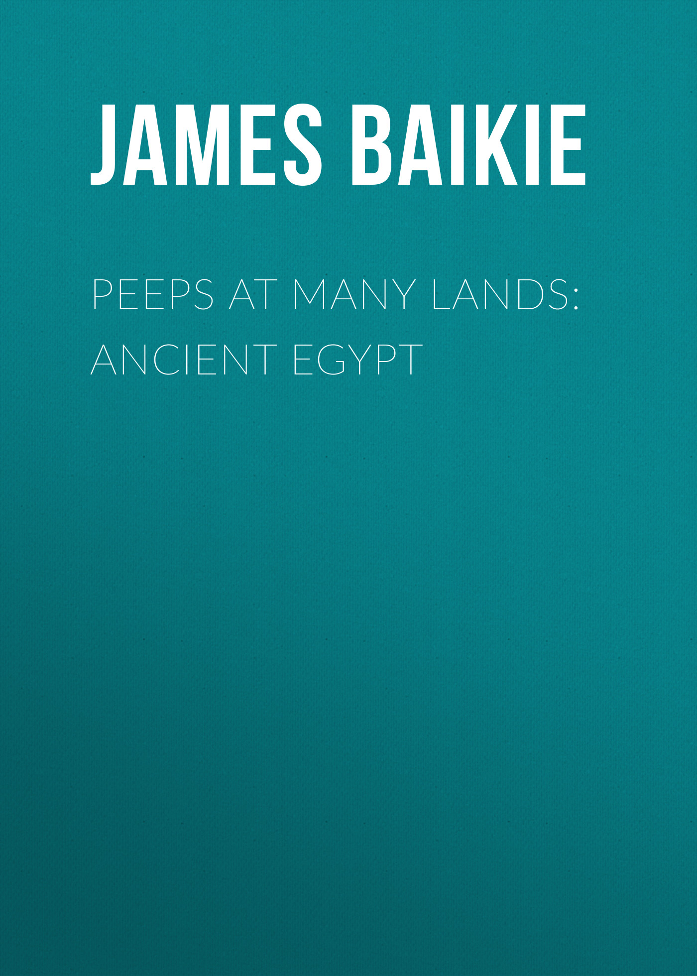 цена James Baikie Peeps at Many Lands: Ancient Egypt онлайн в 2017 году