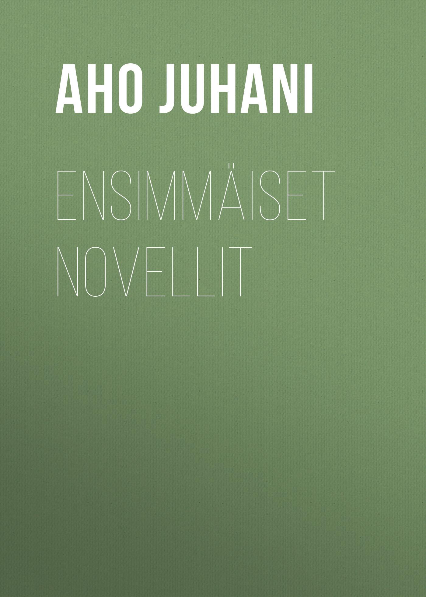 Aho Juhani Ensimmäiset novellit