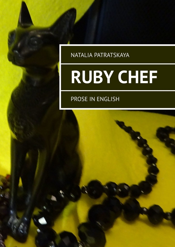 Natalia Patratskaya Ruby Chef. Prose in English on the moon