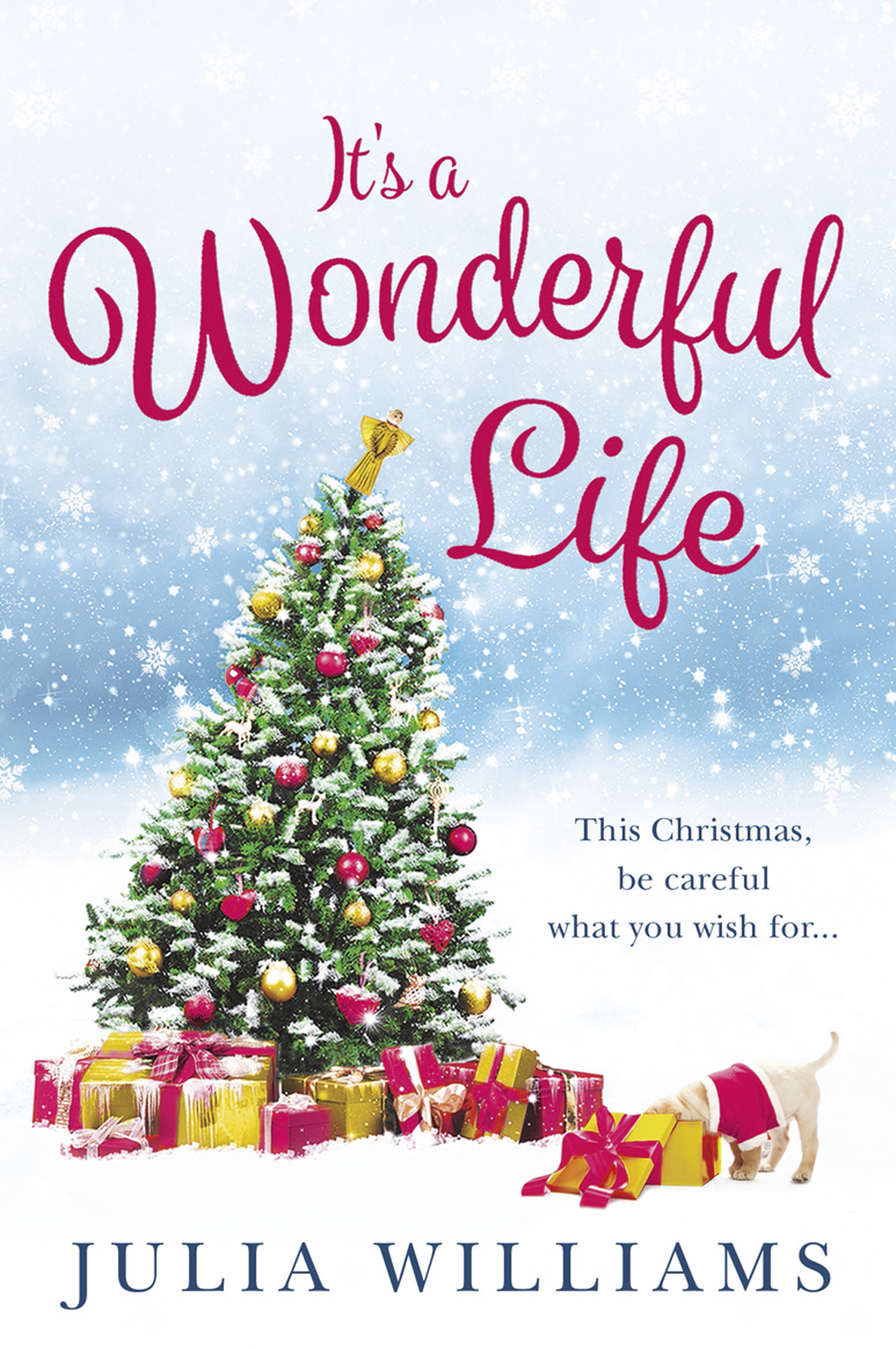 Julia Williams It's a Wonderful Life: The Christmas bestseller is back with an unforgettable holiday romance greg behrendt it's called a breakup because it's broken the smart girl's breakup buddy
