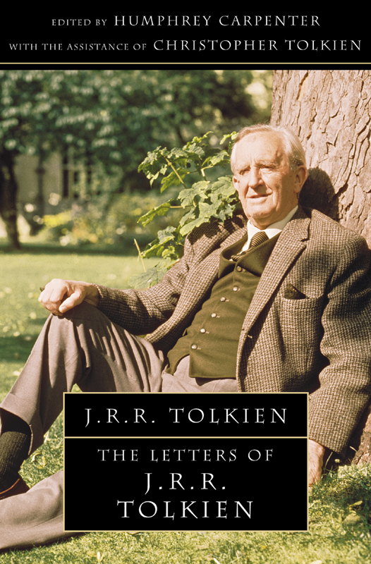 Christopher Tolkien The Letters of J. R. R. Tolkien stuart lee d a companion to j r r tolkien