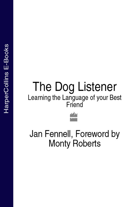 Monty Roberts The Dog Listener: Learning the Language of your Best Friend rodrigo ortiz crespo the active listener