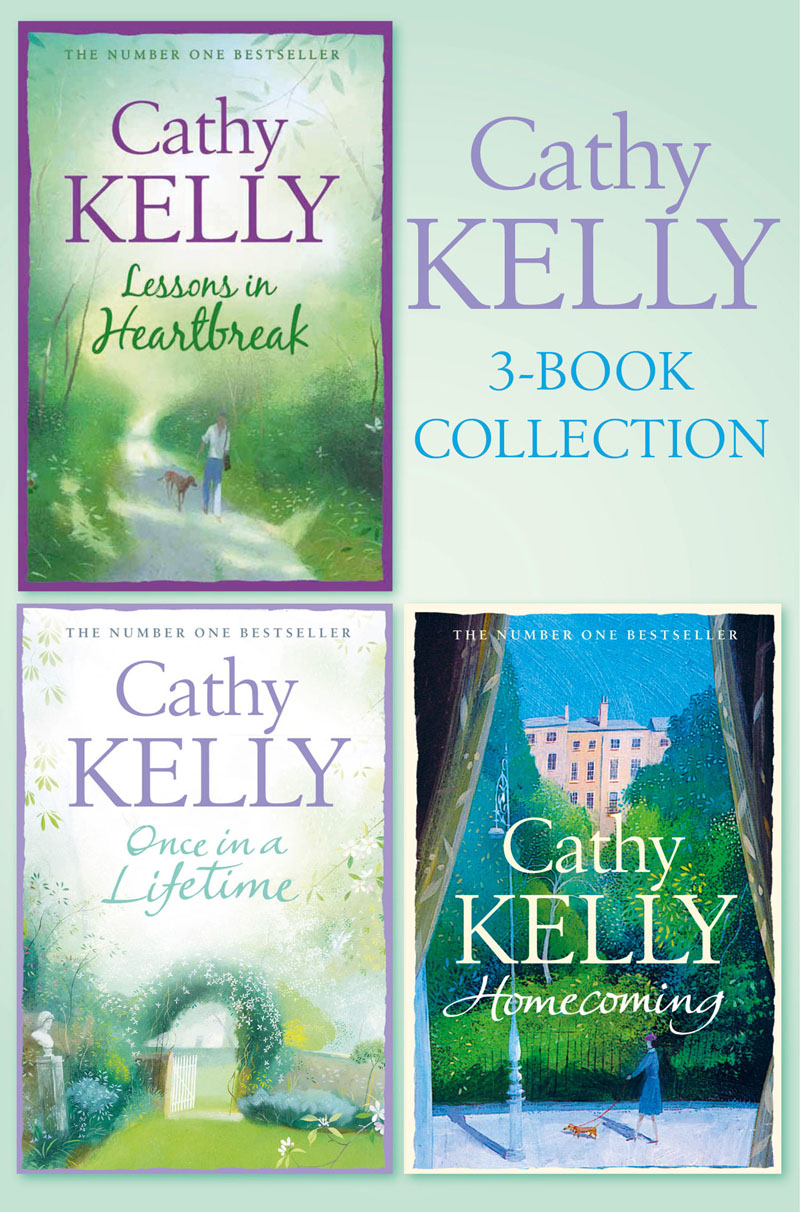 Cathy Kelly Cathy Kelly 3-Book Collection 1: Lessons in Heartbreak, Once in a Lifetime, Homecoming cathy thacker gillen a baby in the bunkhouse