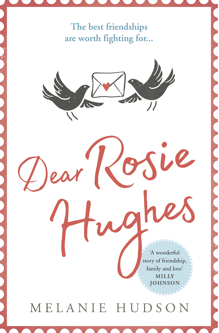 Melanie Hudson Dear Rosie Hughes: This is the most uplifting and emotional novel you will read in 2019! the rosie project