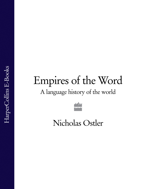 Nicholas Ostler Empires of the Word: A Language History of the World hegel the end of history and the future