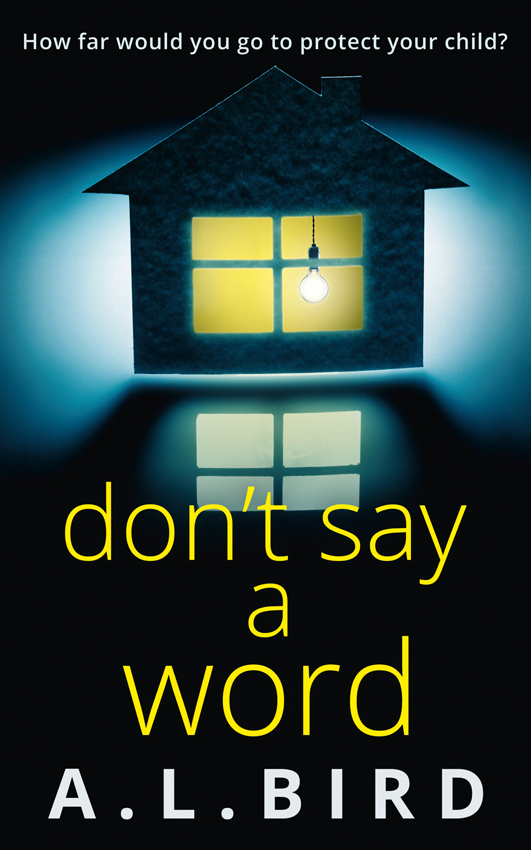 лучшая цена A. Bird L. Don't Say a Word: A gripping psychological thriller from the author of The Good Mother