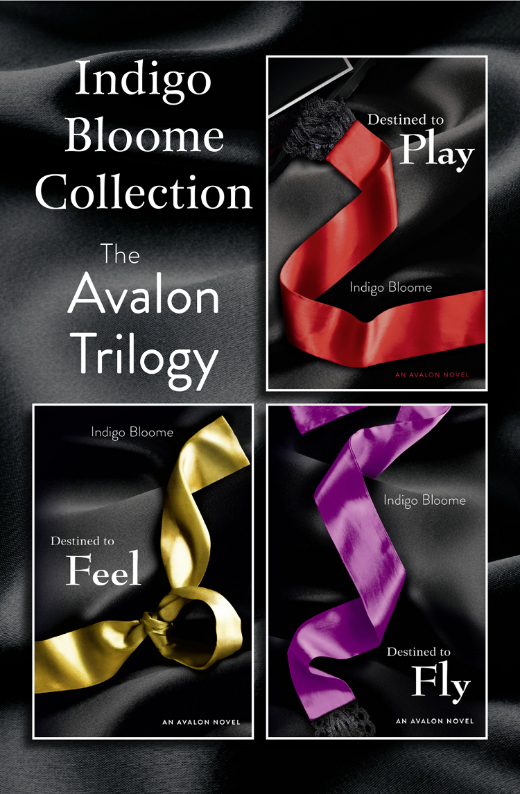 Indigo Bloome Indigo Bloome Collection: The Avalon Trilogy: Destined to Play, Destined to Feel, Destined to Fly