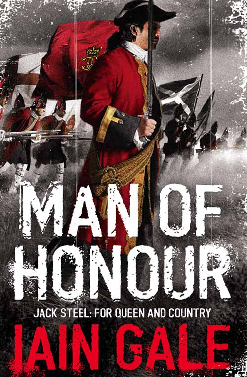 Iain Gale Jack Steel Adventure Series Books 1-3: Man of Honour, Rules of War, Brothers in Arms iain gale man of honour