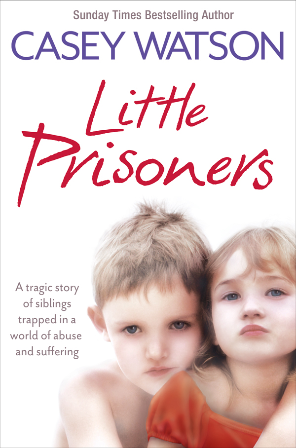Casey Watson Little Prisoners: A tragic story of siblings trapped in a world of abuse and suffering a tiny little story zoo