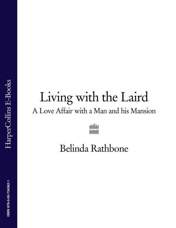 Belinda Rathbone Living with the Laird: A Love Affair with a Man and his Mansion