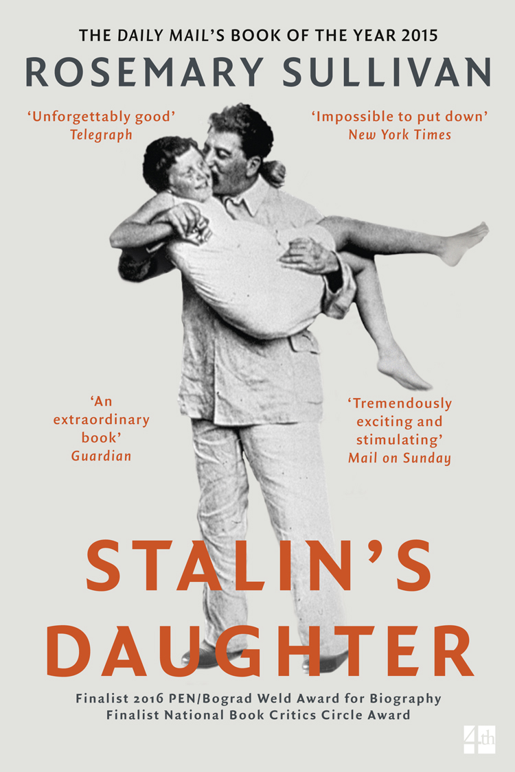 цена Rosemary Sullivan Stalin's Daughter: The Extraordinary and Tumultuous Life of Svetlana Alliluyeva онлайн в 2017 году