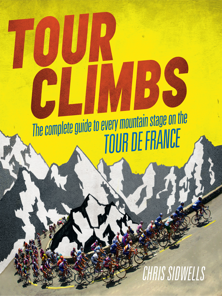 Chris Sidwells Tour Climbs: The complete guide to every mountain stage on the Tour de France o pfiffner adrian geology of the alps