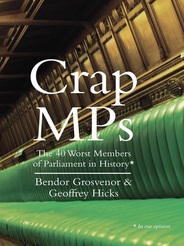 Dr. Grosvenor Bendor Crap MPs david hines holy crap