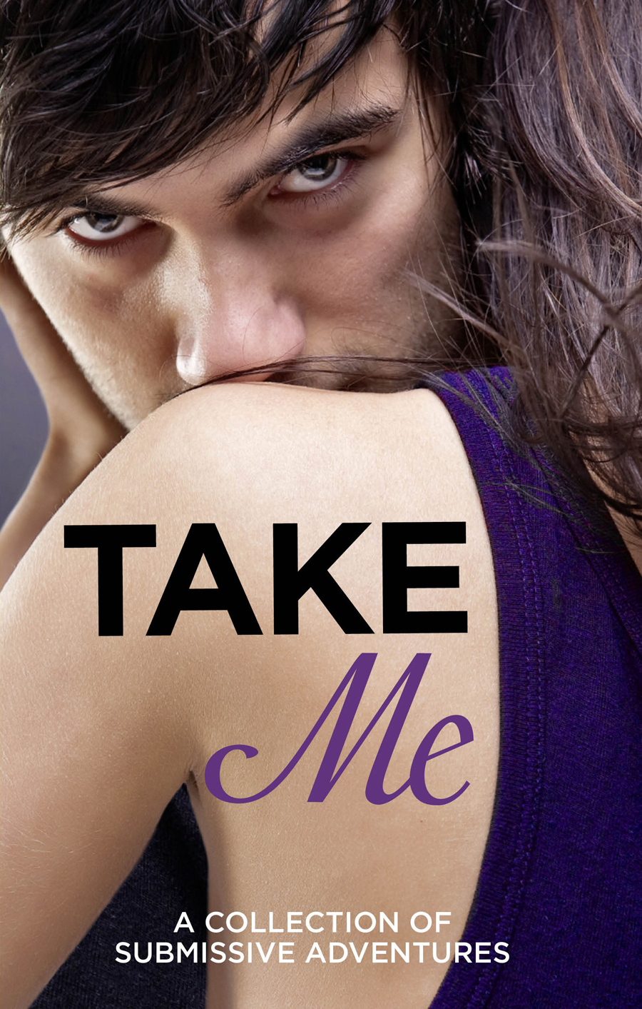 Victoria Blisse Take Me: A Collection of Submissive Adventures justine elyot the pact a mischief erotica collection