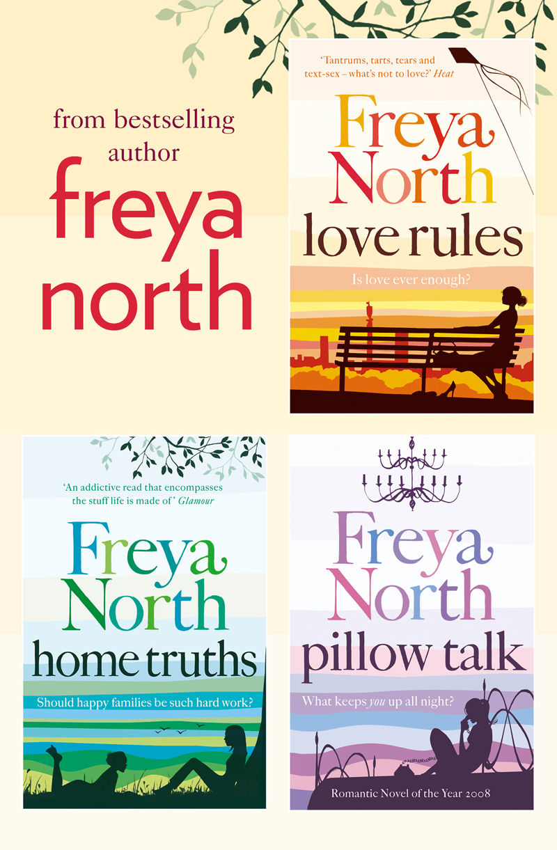 Freya North Freya North 3-Book Collection: Love Rules, Home Truths, Pillow Talk freya north chloe