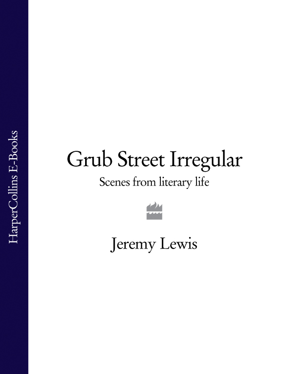 Jeremy Lewis Grub Street Irregular: Scenes from Literary Life david milne the years and eras of the life of christ