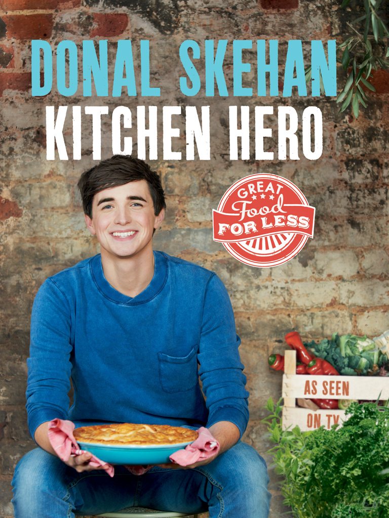 Donal Skehan Kitchen Hero: Great Food for Less donal skehan kitchen hero