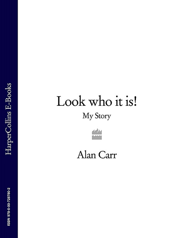 Alan Carr Look who it is!: My Story edmund donald carr a night in the snow