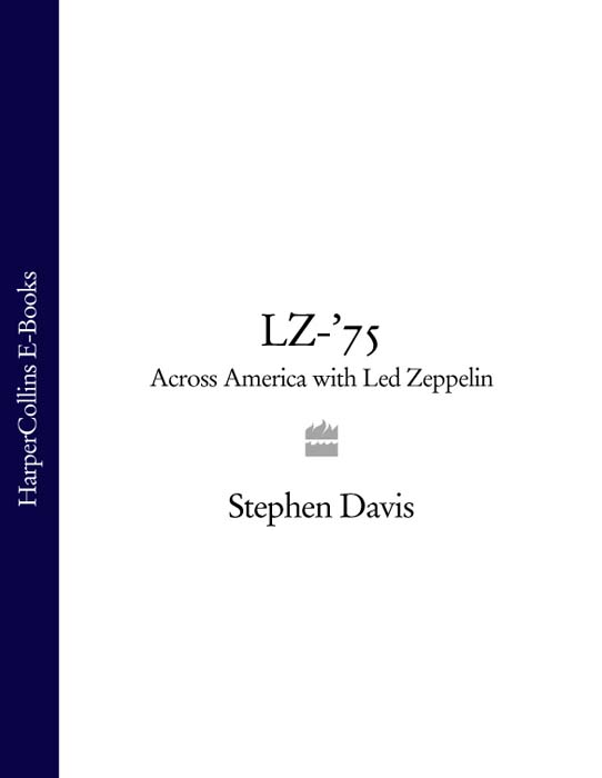 Фото - Stephen Davis LZ-'75: Across America with Led Zeppelin cd led zeppelin ii deluxe edition