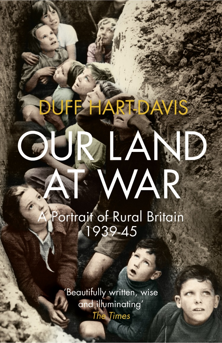 Фото - Duff Hart-Davis Our Land at War: A Portrait of Rural Britain 1939–45 henry colman a sermon preached in hingham and quincy 20th august 1812 the day of the national fast on account of the war with great britain