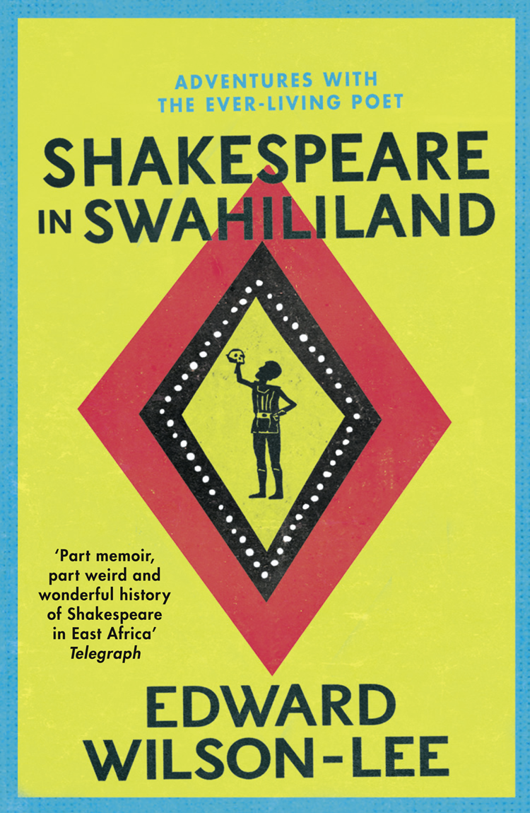 Edward Wilson-Lee Shakespeare in Swahililand: Adventures with the Ever-Living Poet katharine lee bates in sunny spain with pilarica and rafael